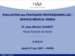 Pr Jean-Michel CHABOT Haute Autorité de Santé