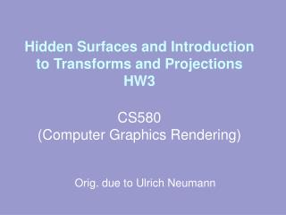 Hidden Surfaces and Introduction to Transforms and Projections HW3