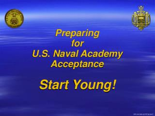 Preparing  for  U.S. Naval Academy Acceptance Start Young!