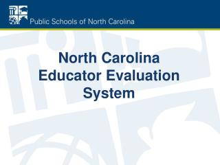 North Carolina Educator Evaluation System