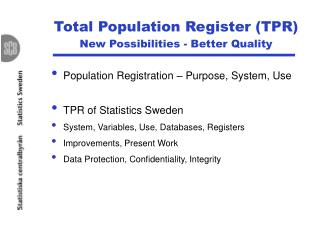 Total Population Register (TPR) New Possibilities - Better Quality