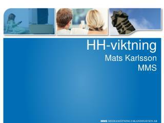 HH-viktning Mats Karlsson MMS