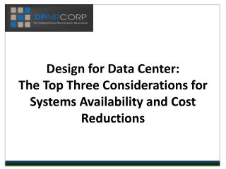 Design for Data Center: The Top Three Considerations for Sys