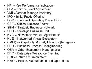 KPI = Key Performance Indicators SLA = Service Level Agreement VMI = Vendor Manage Inventory