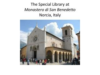 The Special Library at Monastero di San Benedetto Norcia, Italy