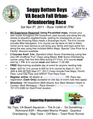 Soggy Bottom Boys VA Beach Fall Urban-Orienteering Race Sat Nov 5 th , 2011 - Runs 10AM till 7PM