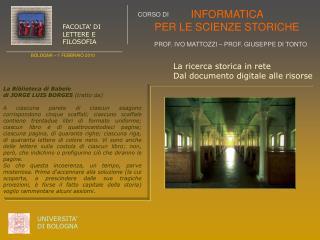 La Biblioteca di Babele   di JORGE LUIS BORGES  (tratto da)