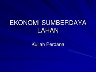 EKONOMI SUMBERDAYA LAHAN