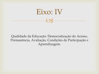 Eixo: IV