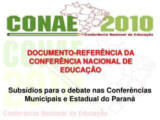 Subsídios para o debate nas Conferências Municipais e Estadual do Paraná