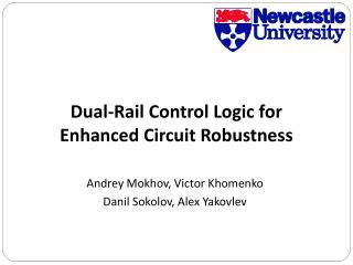 Dual-Rail Control Logic for Enhanced Circuit Robustness