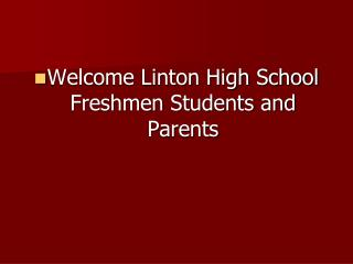 Welcome Linton High School Freshmen Students and Parents