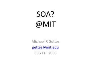 SOA? @MIT