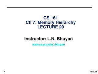 CS 161 Ch 7: Memory Hierarchy  LECTURE 20