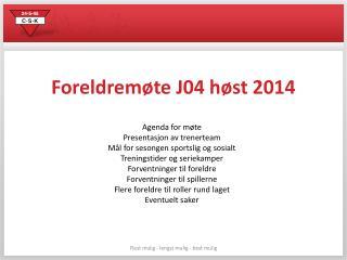 Foreldremøte J04 høst 2014
