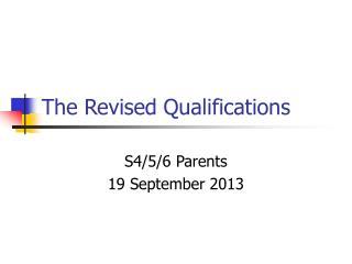 The Revised Qualifications