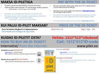 KUI PALJU ID-PILET MAKSAB?              PRICE OF THE ID-TICKET