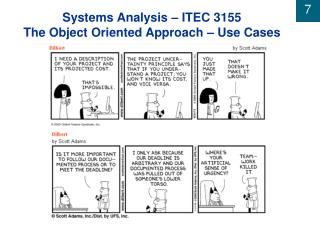 Systems Analysis – ITEC 3155 The Object Oriented Approach – Use Cases