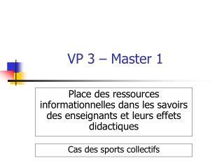 VP 3 – Master 1