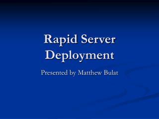 Rapid Server Deployment