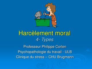 Harc lement moral 4- Types