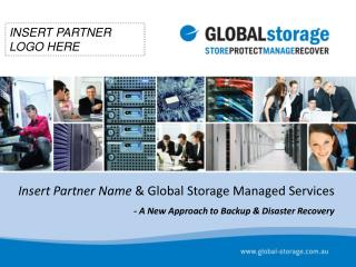 Insert Partner Name  & Global Storage Managed Services