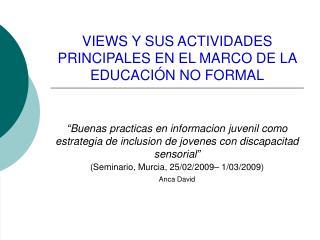 VIEWS Y SUS ACTIVIDADES PRINCIPALES EN EL MARCO DE LA EDUCACIÓN NO FORMAL