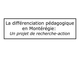 La différenciation pédagogique en Montérégie: Un projet de recherche-action
