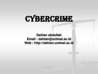 Cybercrime Dahlan abdullah Email : dahlan@unimal.ac.id Web : dahlan.unimal.ac.id