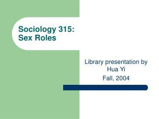 Sociology 315:  Sex Roles