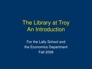 The Library at Troy An Introduction