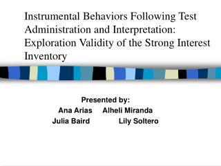 Presented by: Ana AriasAlheli Miranda Julia Baird     Lily Soltero