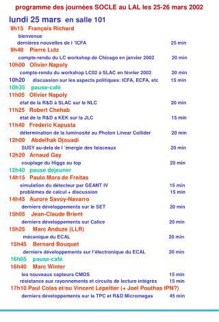 programme des journées SOCLE au LAL les 25-26 mars 2002