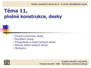 Téma 11, plošné konstrukce, desky