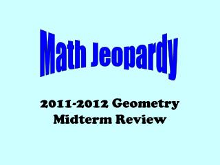 2011-2012 Geometry Midterm Review