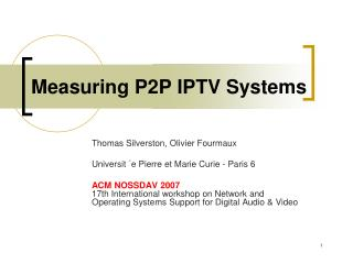 Measuring P2P IPTV Systems