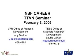 NSF CAREER  TTVN Seminar February 3, 2009