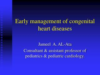 Early management of congenital heart diseases