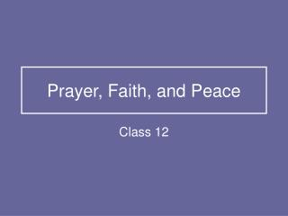 Prayer, Faith, and Peace