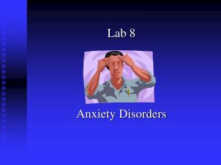 Lab 8 Anxiety Disorders