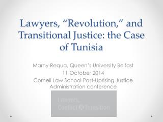 Lawyers, �Revolution,� and Transitional  J ustice: the Case of Tunisia