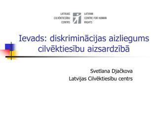 Ievads: diskriminācijas aizliegums cilvēktiesību aizsardzībā