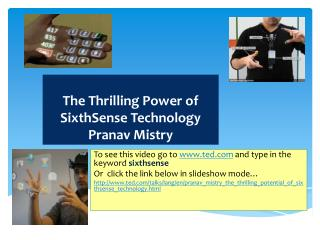 The Thrilling Power of  SixthSense  Technology Pranav Mistry