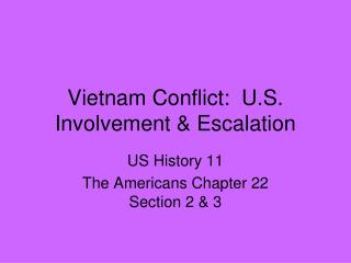 Vietnam Conflict:  U.S. Involvement & Escalation