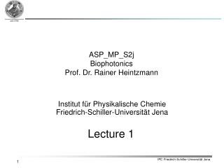 ASP_MP_S2j Biophotonics Prof. Dr. Rainer Heintzmann