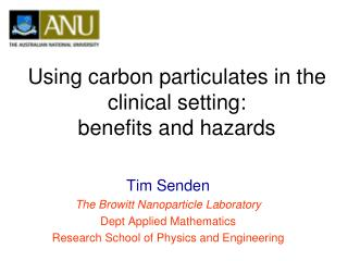Using carbon particulates in the clinical setting: benefits and hazards