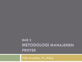 BAB 2 Metodologi  MANAJEMEN PROYEK