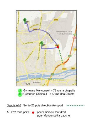 A : Gymnase Monconseil – 75 rue la chapelle B : Gymnase Choiseul – 137 rue des Douets