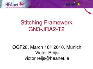 Stitching Framework GN3-JRA2-T2