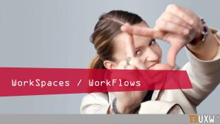 WorkSpaces  /  WorkFlows